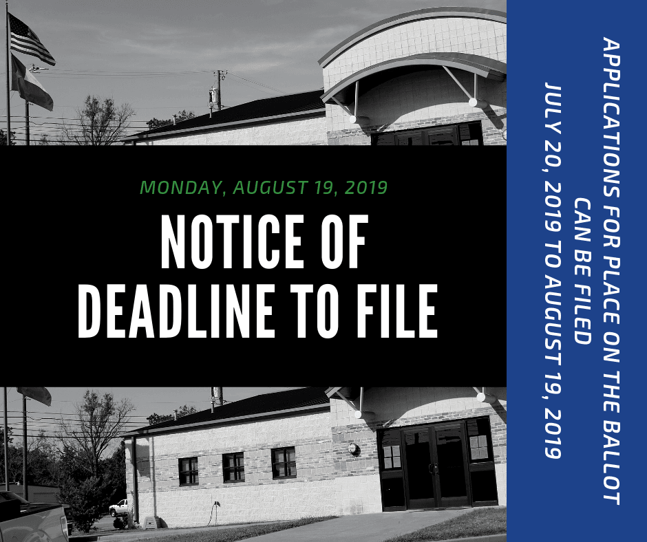 Notice of Deadline to File 2019 - Monday, August 19, 2019; Applications for place on the ballot can
