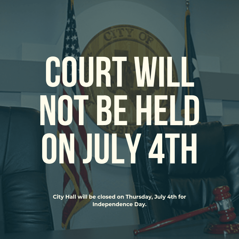 court will not be held on july 4th