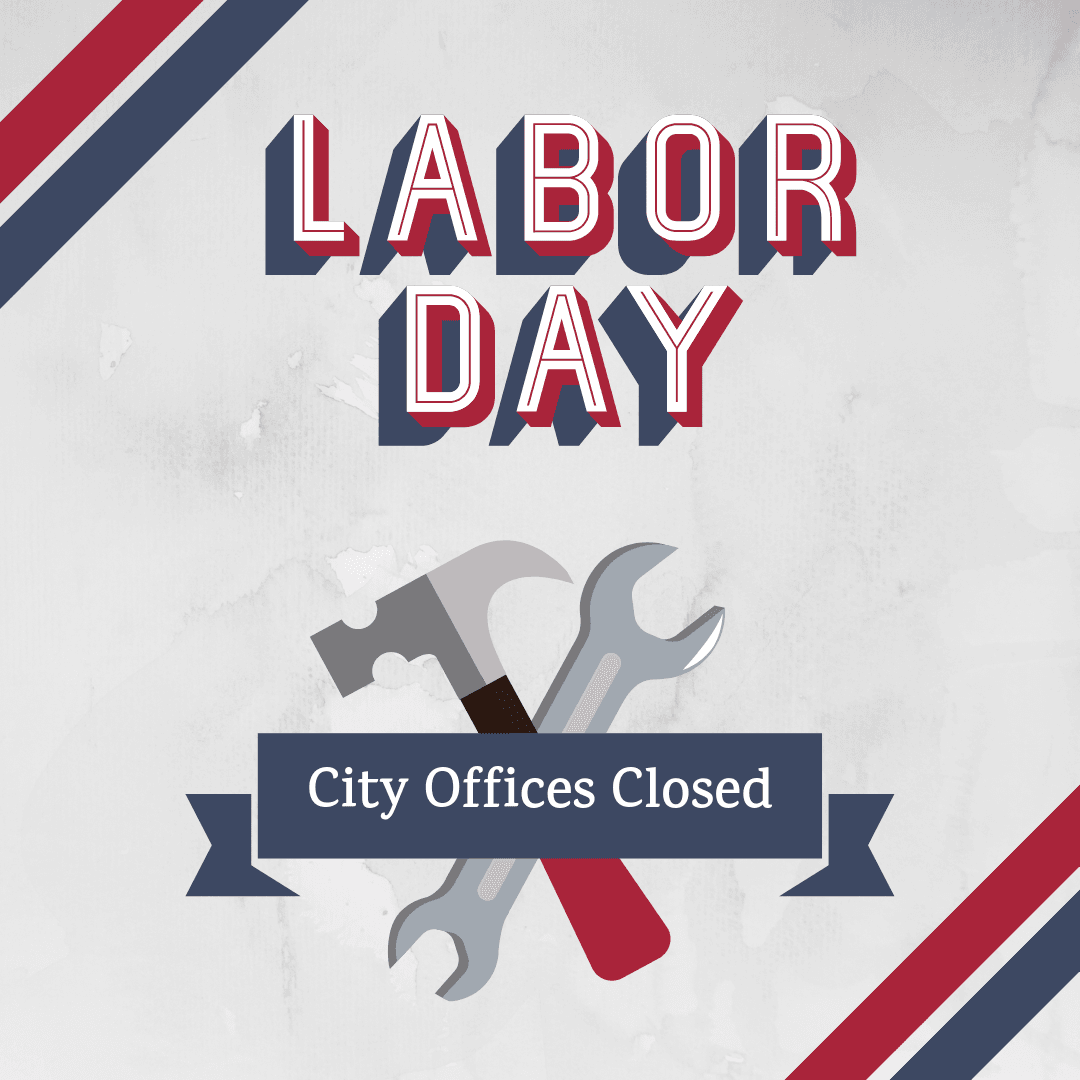 Labor Day; City Offices Closed
