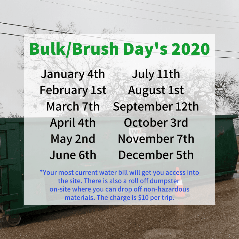 Bulk/Brush Day's 2020; January 4th, February 1st, March 7th, April 4th, May 2nd, June 6th, July 1