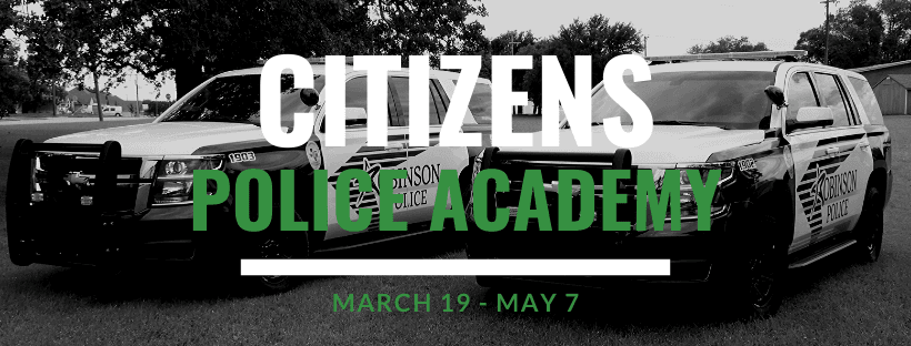 Citizens Police Academy; March 19 - May 7