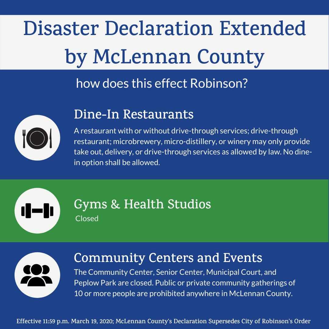 Disaster Declaration Extended by McLennan County; how does this effect Robinson?; Dine-in Restaurant