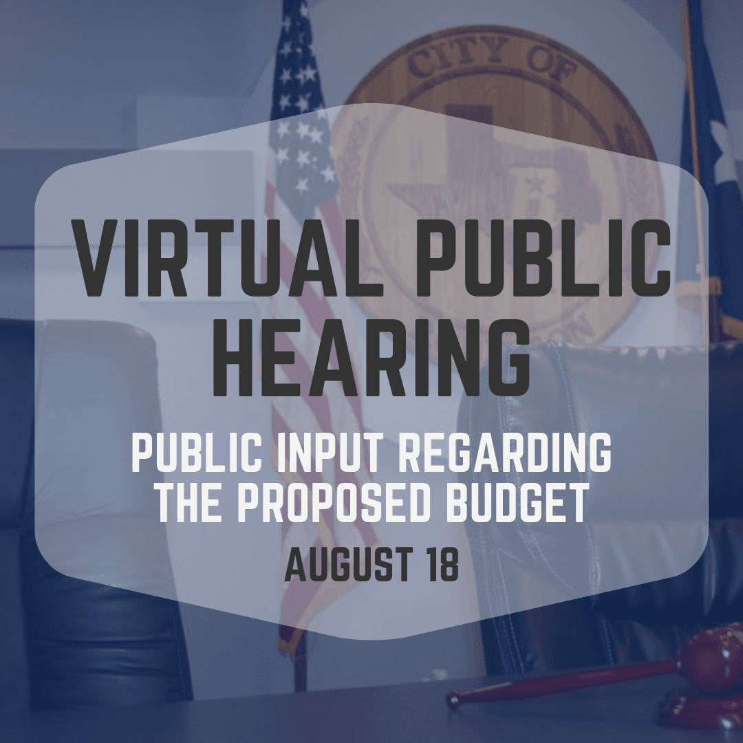 Virtual Public Hearing; receive public input regarding the proposed budget; August 18