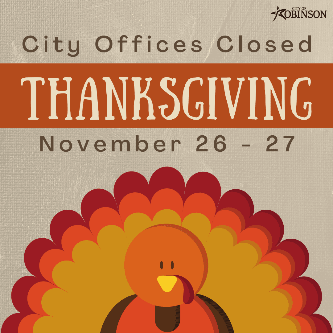 City Offices Closed; Thanksgiving; November 26 - 27