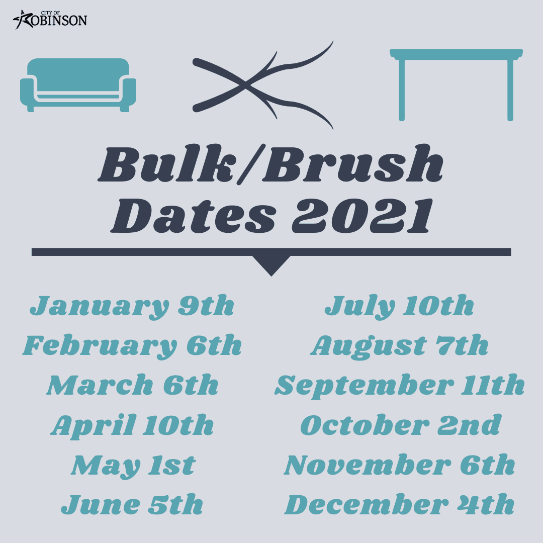 Bulk/Brush Dates 2021; January 9th, February 6th, March 6th, April 10th, May 1st, June 5th, July 10