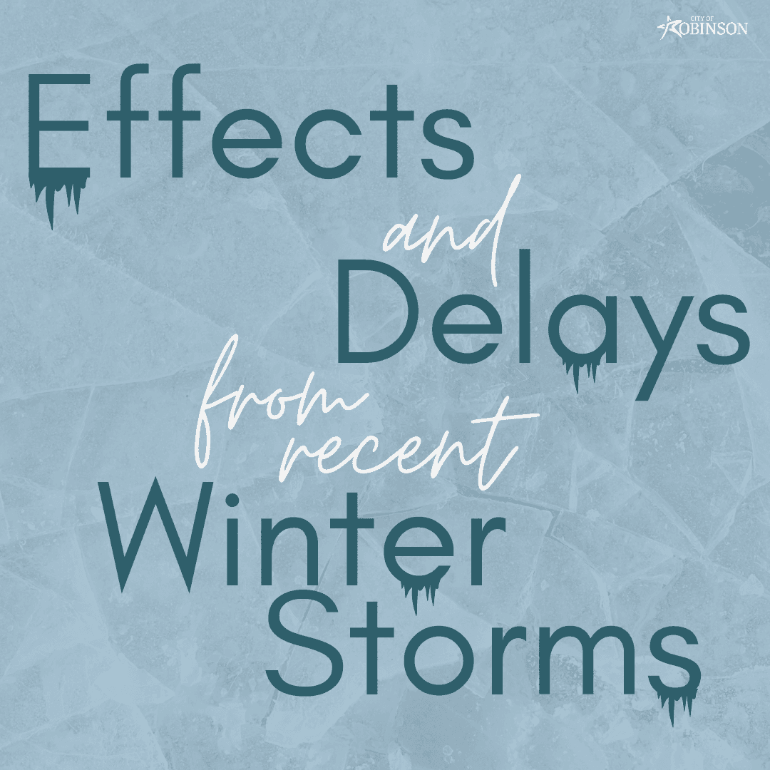 Effects and Delays from Recent Winter Storms