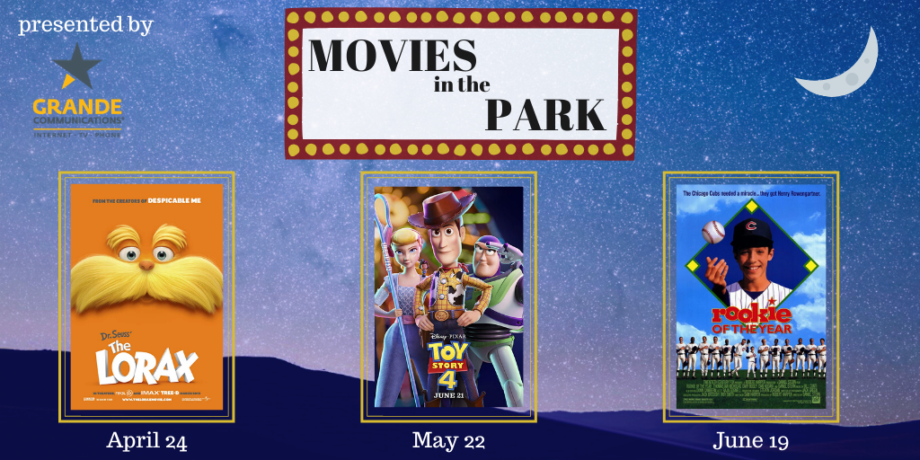 Movies in the Park presented by Grande Communications; April 24th - The Lorax, May 22nd - Toy Story